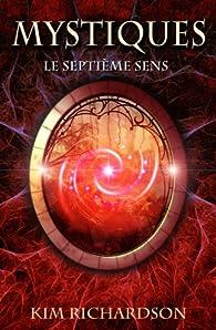 Mystiques, tome 1 : Le septième sens par Kim Richardson