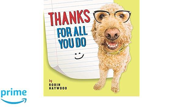 thanks for all you do editor robin haywood 9781416245476 amazonthanks for all you do editor robin haywood 9781416245476 amazon com books