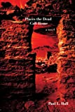 Places the Dead Call Home, Paul Hall, 0595410715