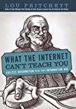What the Internet Can't Teach You, Lou Pritchett, 145029622X
