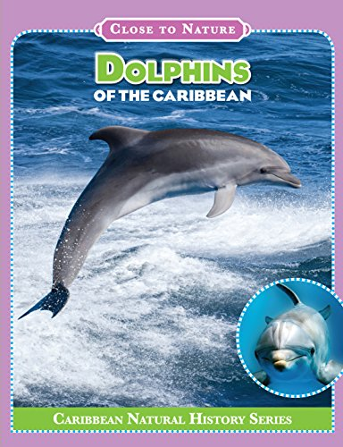 Close to Nature: Dolphins of the Caribbean