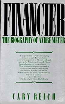 Book Financier:The Biography of Andre Meyer.A Story of Money, Power, and the Reshaping of American Business