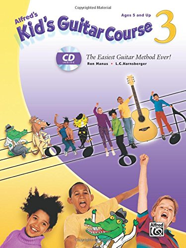 - Alfred's Kid's Guitar Course 3: The Easiest Guitar Method Ever!, Book & Enhanced CD