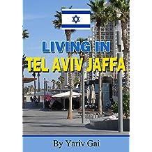 TEL AVIV: DAYS TRIP GUIDE FROM TEL AVIV ISRAEL: Tel Aviv Israel