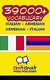39000+ Italian - Armenian Armenian - Italian Vocabulary (Italian Edition)