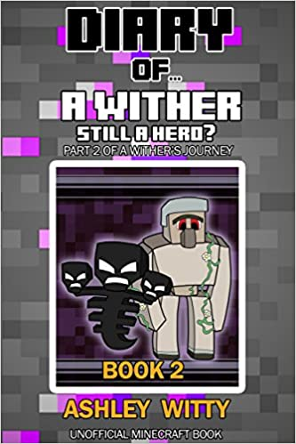 Link ai libri gratuiti Download di ebook gratuiti Diary of a Wither: Still the Hero {Unofficial Minecraft Diary} Book 2: Part 2 of a Wither's Journey PDF PDB CHM by Ashley Witty B01BTYWCV0