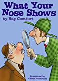 What Your Nose Shows, Ray Comfort, 0882703269