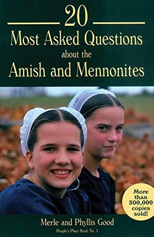 20 Most Asked Questions about the Amish & Mennonites (People's Place) (Mennonite History)