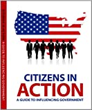 Citizens in Action: A Guide to Lobbying and Influencing Government, Stephanie Vance, 1880873745