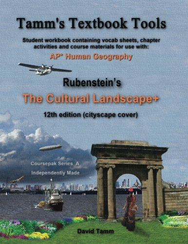 The Cultural Landscape 12th edition+ Student Workbook: Relevant daily assignments tailor-made to the Rubenstein text (Tamm's Textbook Tools)