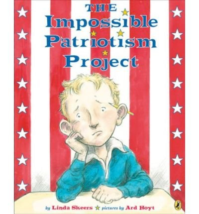 [ The Impossible Patriotism Project[ THE IMPOSSIBLE PATRIOTISM PROJECT ] By Skeers, Linda ( Author )May-01-2009 Paperback