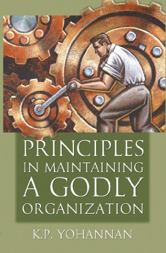Principles of Maintaining a Godly Organization - KP Yohannan Books