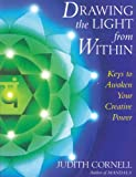 Drawing the Light from Within: Keys to Awaken Your Creative Power