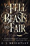 img - for Fell Beasts and Fair: A Noblebright Fantasy Anthology book / textbook / text book