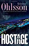 Hostage: A Novel (The Fredrika Bergman Series)