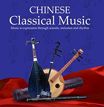 Various Artists - Chinese Classical Music - Amazon com Music