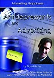 Antidepressants and Advertising, David Hunter, 1422200957