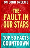 download ebook the fault in our stars: top 50 facts countdown by top 50 facts (2014-11-16) pdf epub