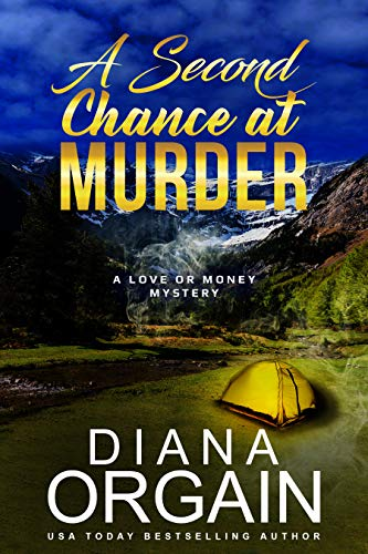 A Second Chance at Murder: (A fun suspense mystery with twists you won't see coming!) (A Love or Money Mystery Book 2) by [Orgain, Diana ]