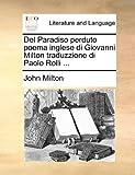 Del Paradiso Perduto Poema Inglese Di Giovanni Milton Traduzzione Di Paolo Rolli, John Milton, 1140775707