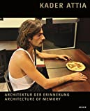 img - for Kader Attia: Architektur der Erinnerung   Architecture of Memory (English and German Edition) book / textbook / text book
