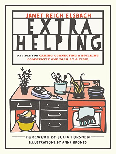 Pdf Home Extra Helping: Recipes for Caring, Connecting, and Building Community One Dish at a Time