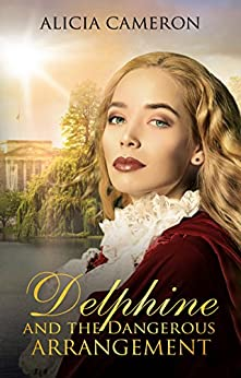 Delphine and the Dangerous Arrangement by [Cameron, Alicia]