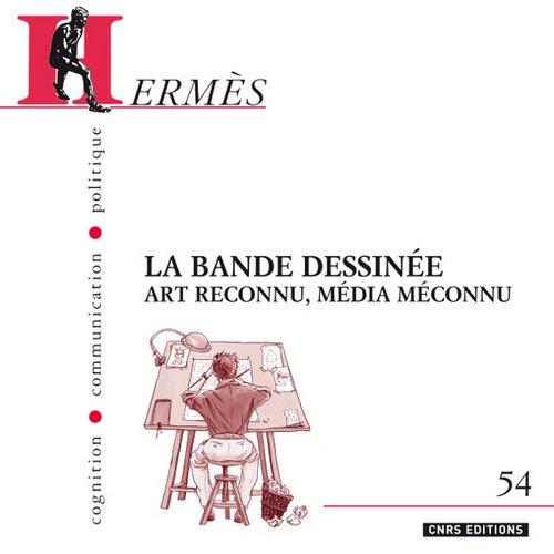 Hermès, N° 54 : La bande dessinée : Art reconnu, média méconnu