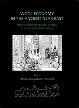 Wool Economy in the Ancient Near East (Ancient Textiles)