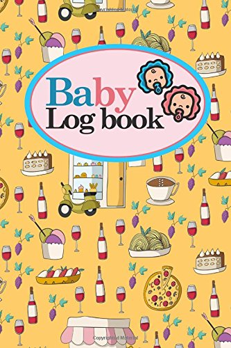 Download Baby Logbook: Baby Daily Tracker, Baby Tracker Journal, Baby Log Books, Child Health Book, Cute Rome Cover, 6 x 9 (Volume 99) ebook
