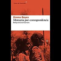 Memoria por correspondencia (Libros del Asteroide nº 146) (Spanish Edition)