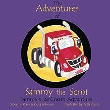 The Adventures Of Sammy The Semi: Sammy's Ice Cream Adventure
