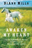 Awaken My Heart, DiAnn Mills, 0061376019