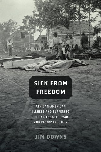 Search : Sick from Freedom: African-American Illness and Suffering during the Civil War and Reconstruction