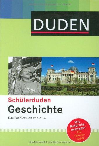 Schülerduden Geschichte: Das Fachlexikon von A-Z