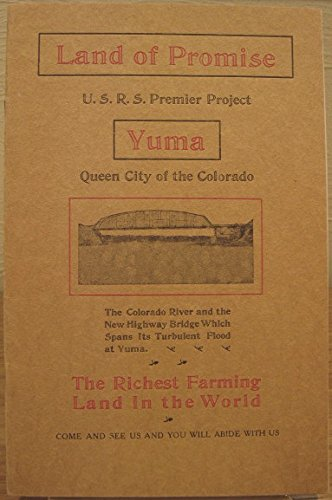 Land of Promise, Yuma-The Richest Farming Land In the - Yuma Sun Yuma Arizona