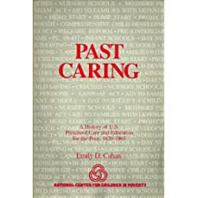 Past Caring: A History of U.S. Preschool Care and Education for the Poor, 1820-1965
