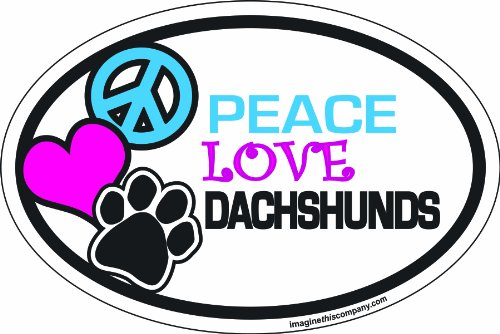 - Imagine This 4-Inch by 6-Inch Car Magnet Oval, Peace Love Dachshunds