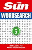 The Sun Wordsearch Book 3: 300 Fun Puzzles from Britain's Favourite Newspaper