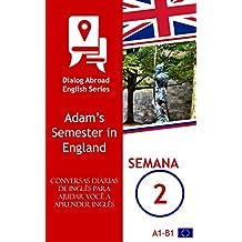 Conversas diárias de inglês para ajudar você a aprender inglês - Semana 2: Adam's Semester in England (Portuguese Edition)
