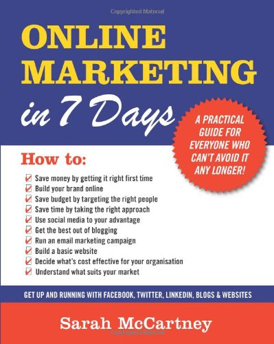 Download Online Marketing in 7 Days: A Practical Guide for Everyone Who Can't Avoid it Any Longer! pdf