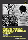 The Modern African American Thought Reader : From David Walker to Barack Obama, , 0415895731