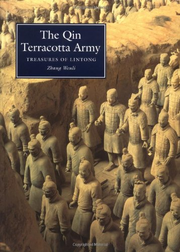The Qin Terracotta Army: Treasures of Lintong (National Museums & Monuments of Ancient China Ser.))