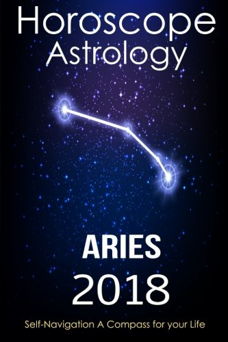 Horoscope   Astrology 2018   Aries  The Complete Guide From Universe  The Secret Form Fate In Zodiac