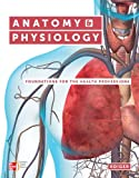 Anatomy and Physiology : Foundations for the Health Professions, Roiger, Deborah, 0077604873
