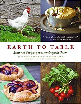 Earth to table seasonal recipes from an organic farm jeff crump earth to table seasonal recipes from an organic farm jeff crump bettina schormann 9780061825941 amazon books forumfinder Choice Image