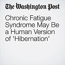 Chronic Fatigue Syndrome May Be a Human Version of 'Hibernation'