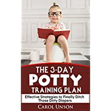 The 3-Day Potty Training Plan: Effective Strategies to Finally Ditch Those Dirty Diapers
