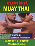 Combat Muay Thai Vol3 Fitness and Self-Defense Walter Sleeper Michalowski