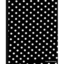 Polka Dot Notebook: Black and White Dots,Lined Notebook, 7.5 x 9.25, 100 pages for School / Teacher / Office / Artist / Student / Fashion Notebook